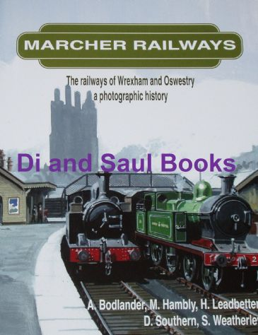 Marcher Railways, by A Bodlander, M Hambly, H Leadbetter, D Southern & S Weatherley